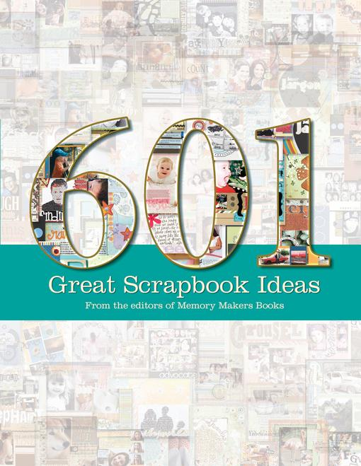 601 Great Scrapbook Ideas EB9781599632483