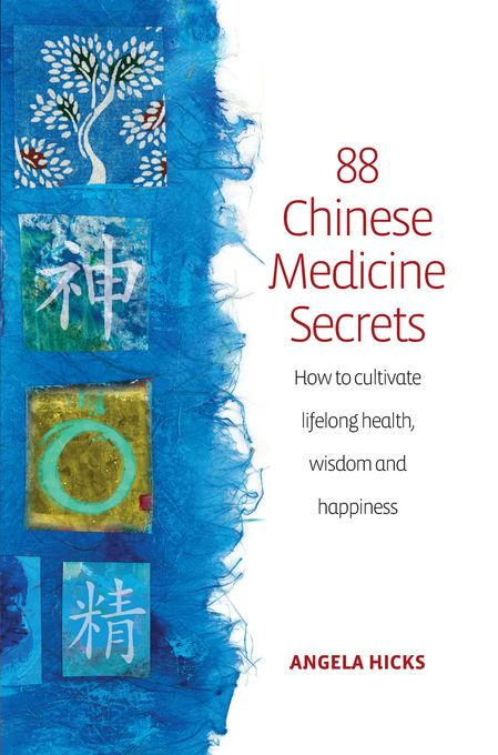 88 Chinese Medicine Secrets: How to cultivate lifelong health, wisdom and happiness EB9781848036000