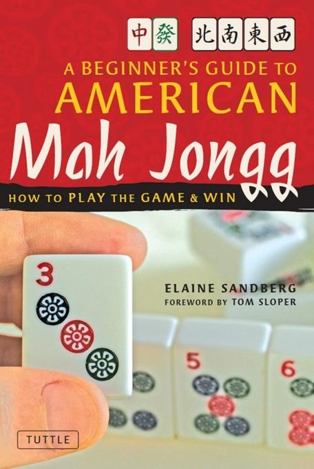 A Beginner's Guide to American Mah Jongg: How to Play the Game & Win EB9781462904907