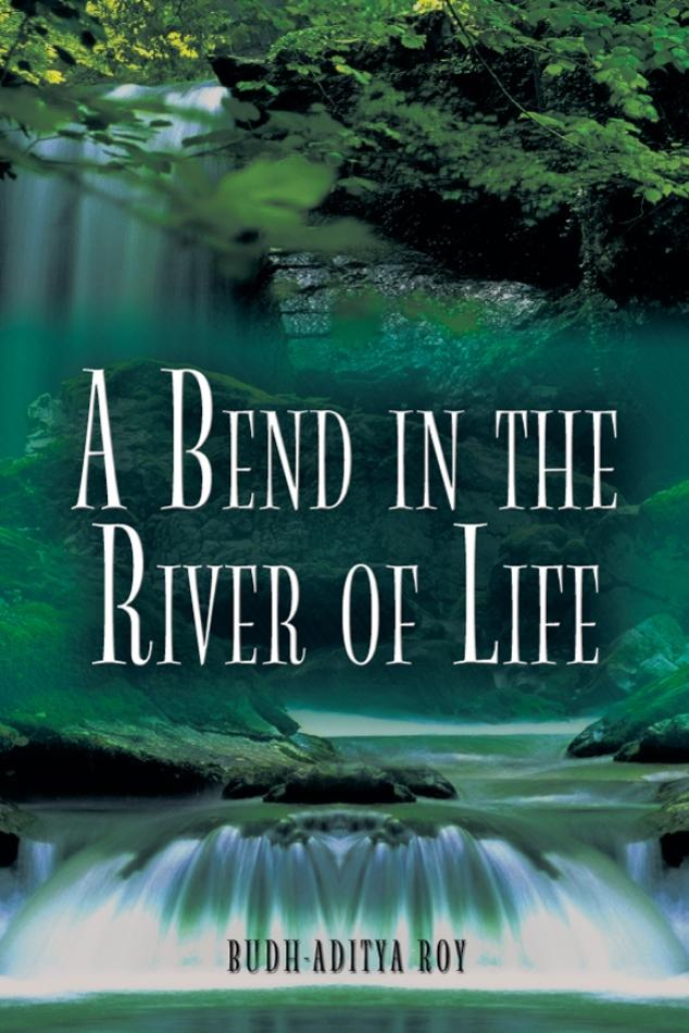 A Bend in the River of Life EB9781618972033