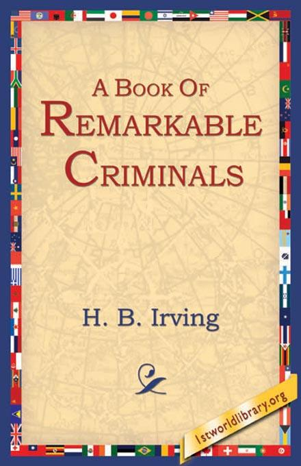 A Book of Remarkable Criminals EB9781595400772
