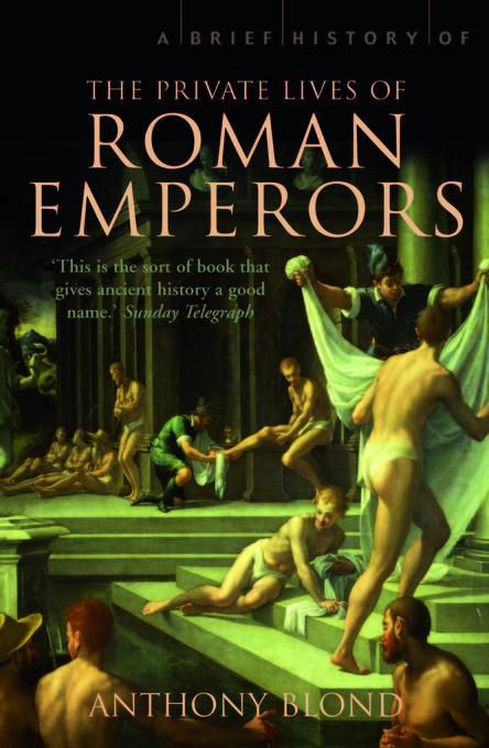 A Brief History of the Private Lives of the Roman Emperors EB9781472103628