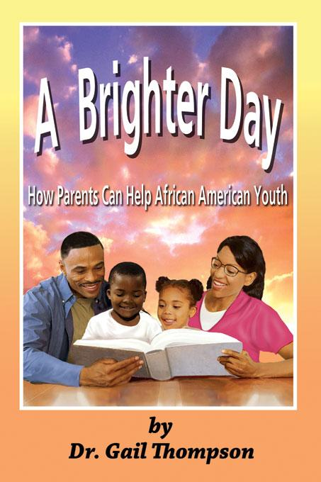 A Brighter Day: How Parents Can Help African American Youth EB9781934155370
