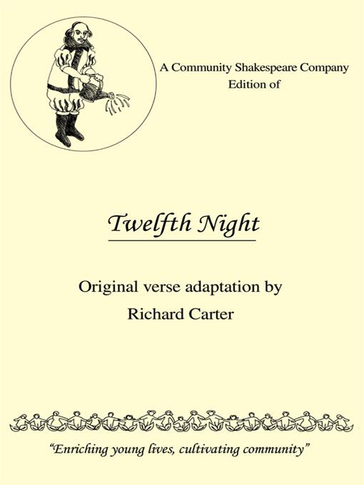 A Community Shakespeare Company Edition of Twelfth Night: Original verse adaptation by Richard Carter EB9781462035311