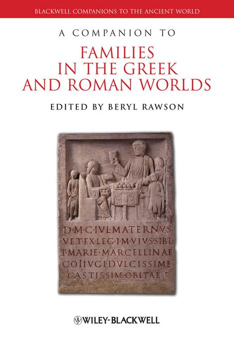 A Companion to Families in the Greek and Roman Worlds EB9781444390759