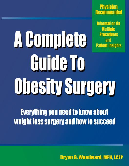 A Complete Guide to Obesity Surgery:Everything You Need to Know About Weight Loss Surgery and How to Succeed EB9781412243063