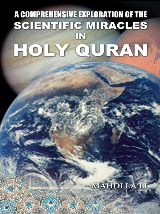 A Comprehensive Exploration of the Scientific Miracles in Holy Quran EB9781426932205