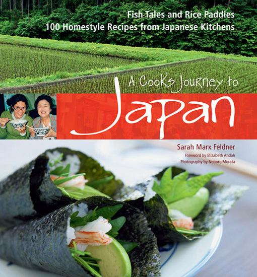 A Cook's Journey to Japan: Fish Tales and Rice Paddies 100 Homestyle Recipes from Japanese Kitchens EB9781462905560