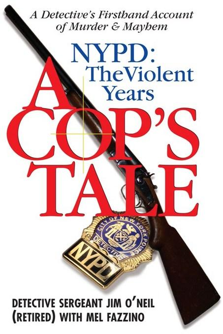 A Cop's Tale--NYPD: The Violent Years: A Detectives Firsthand Account of Murder and Mayhem EB9781569804377