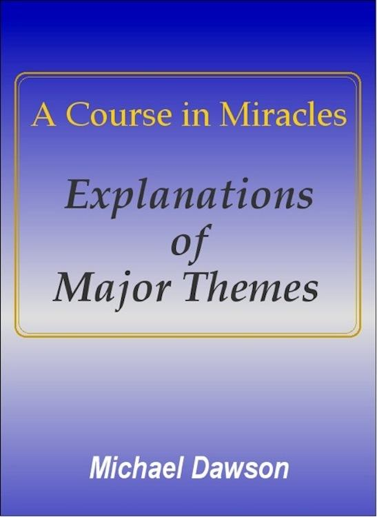 A Course in Miracles - Explanations of Major Themes EB9781456602604