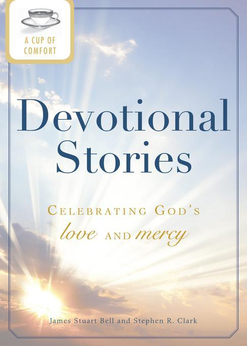 A Cup of Comfort Devotional Stories EB9781440537516