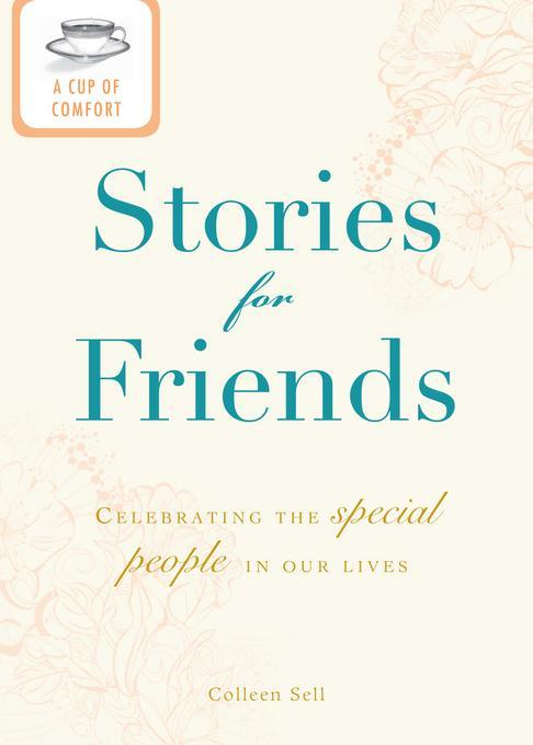 A Cup of Comfort Stories for Friends EB9781440537424