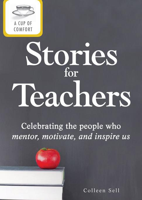 A Cup of Comfort Stories for Teachers EB9781440537387