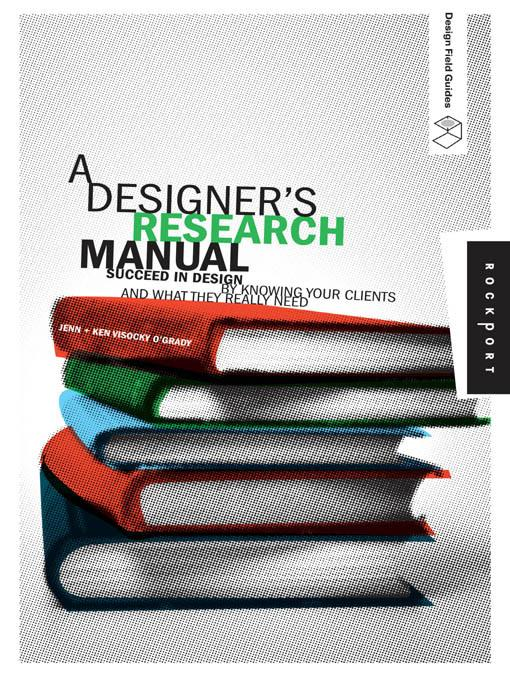 A Designer's Research Manual: Succeed in Design by Knowing Your Clients and What They Really Need EB9781616739386