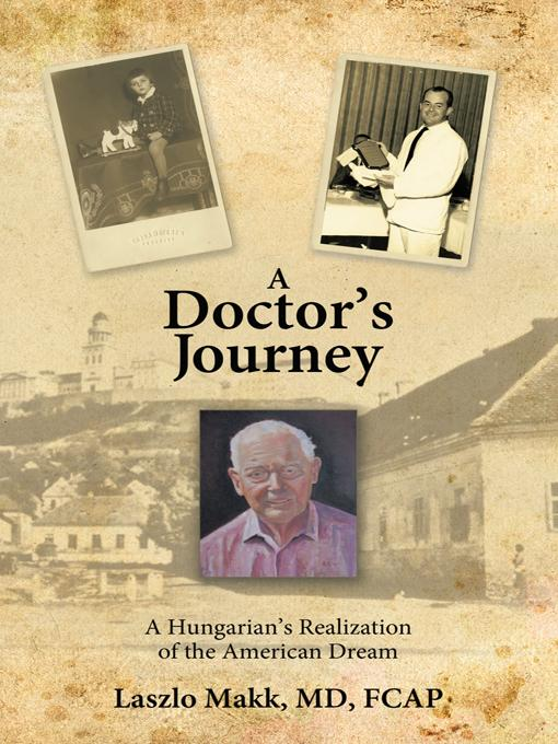 A Doctor's Journey: A Hungarian's Realization of the American Dream EB9781426938030