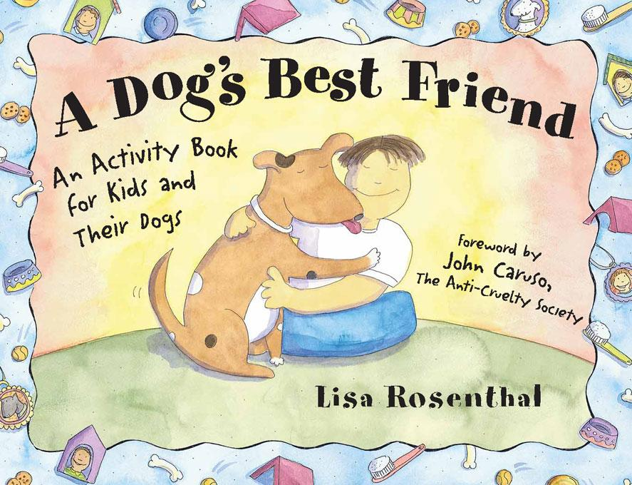 A Dog's Best Friend: An Activity Book for Kids and Their Dogs EB9781569765982