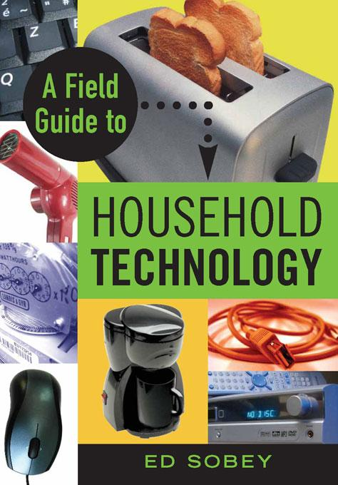 A Field Guide to Household Technology EB9781569762707