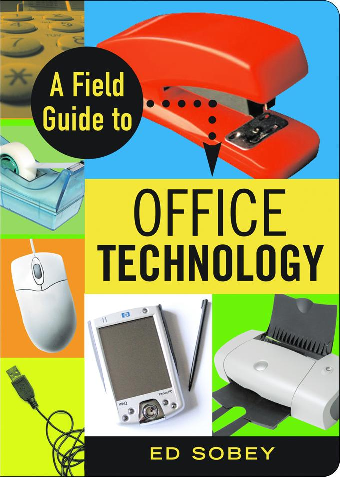 A Field Guide to Office Technology EB9781613741740