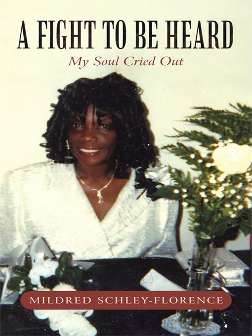 A Fight To Be Heard: My Soul Cried Out EB9781450294287