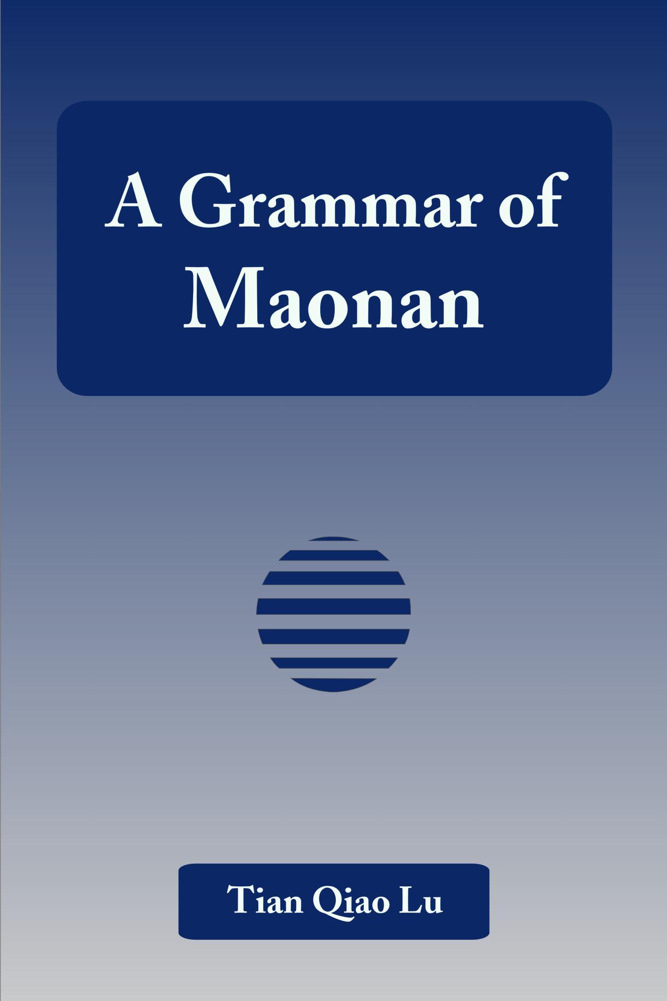 A Grammar of Maonan EB9781599429700
