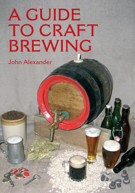 A Guide to Craft Brewing EB9781847973436