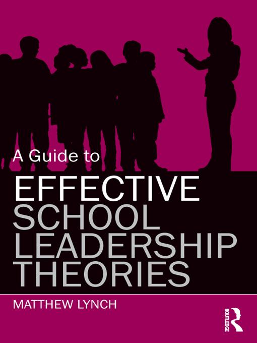 A Guide to Effective School Leadership Theories EB9781136589041