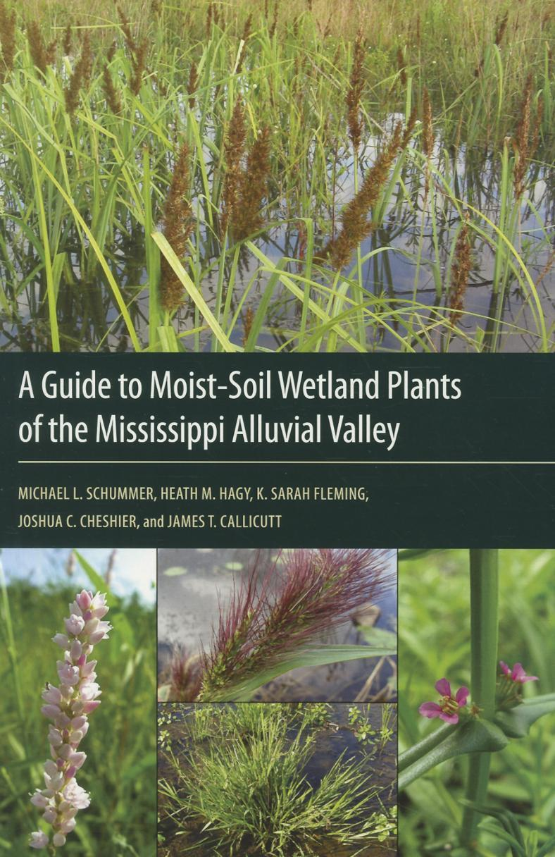 A Guide to Moist-Soil Wetland Plants of the Mississippi Alluvial Valley EB9781617031472