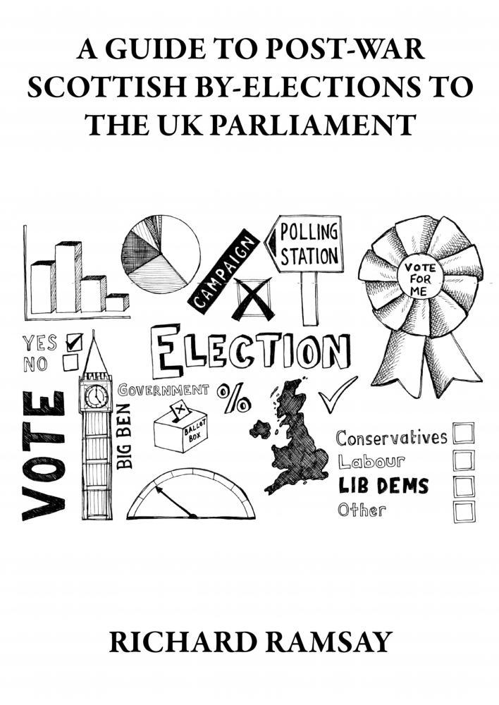 A Guide to Post-War Scottish By-Elections to the UK Parliament EB9781908341310