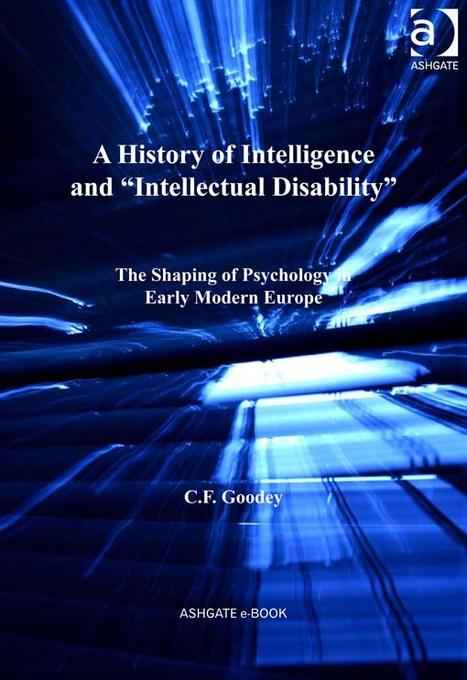 A History of Intelligence and 'Intellectual Disability': The Shaping of Psychology in Early Modern Europe