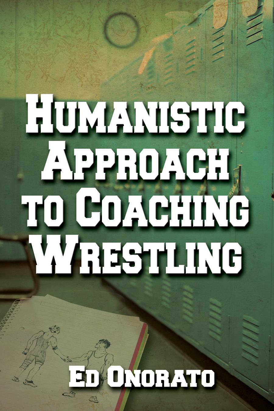 A Humanistic Approach to Coaching Wrestling EB9781612041346