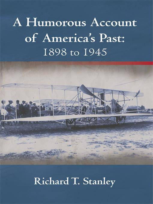 A Humorous Account of America's Past: 1898 to 1945 EB9781450243001