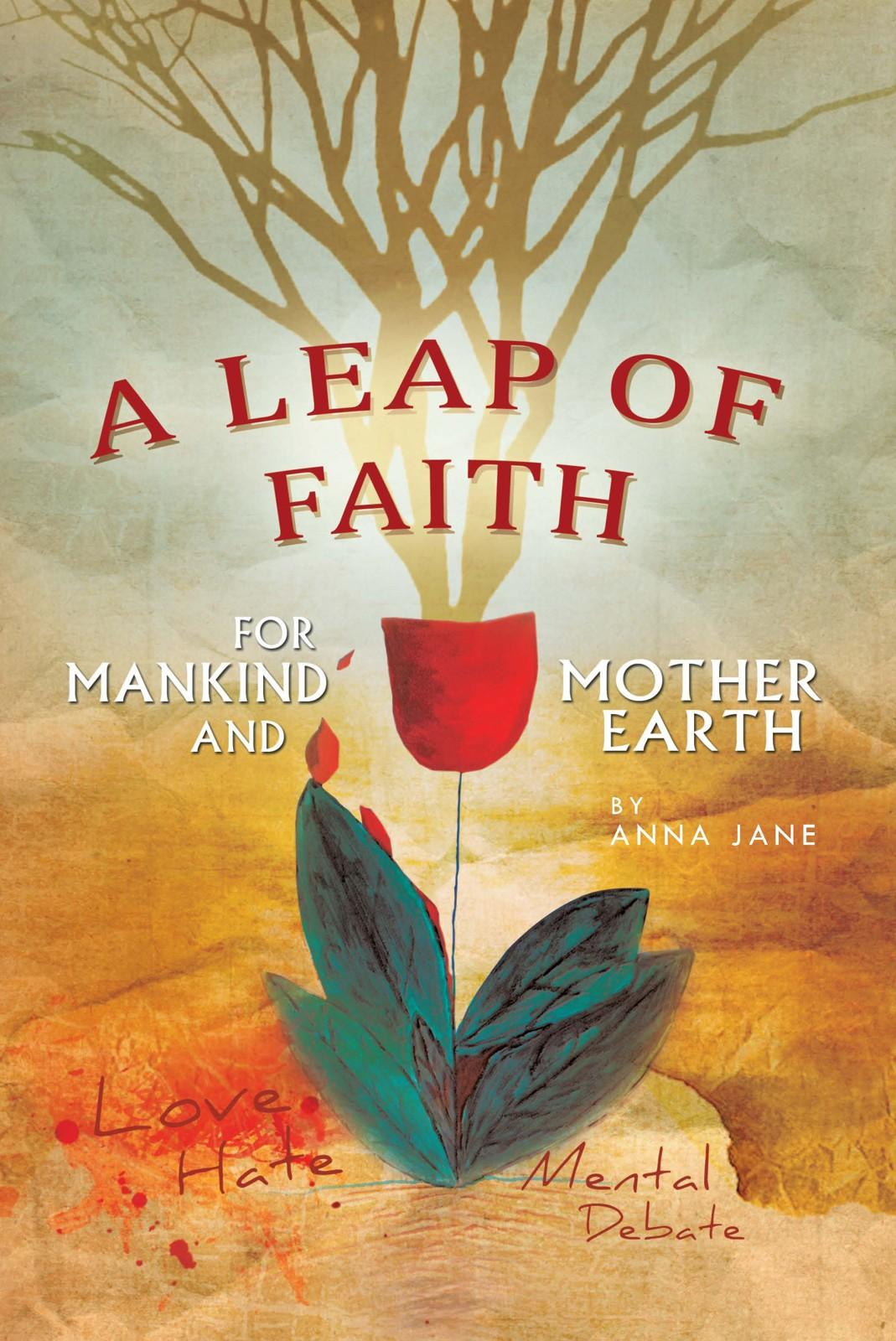 A Leap of Faith: For Mankind and Mother Earth