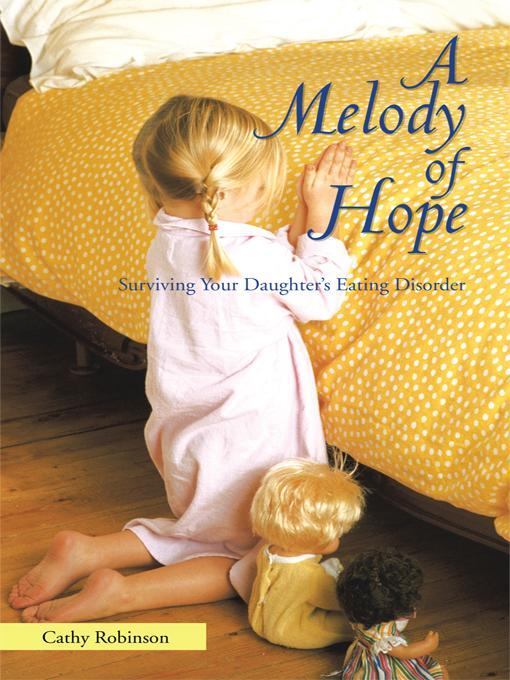 A Melody of Hope: Surviving Your Daughter's Eating Disorder EB9781462011919