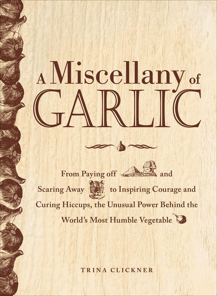 A Miscellany of Garlic EB9781440532986