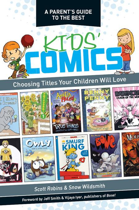 A Parent's Guide to the Best Kid's Comics: Choosing Titles Your Children Will Love EB9781440229961