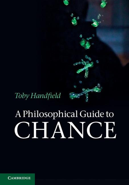 A Philosophical Guide to Chance EB9781139335133