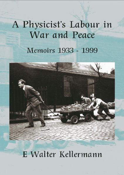 A Physicists Labour In War And Peace EB9781906986643