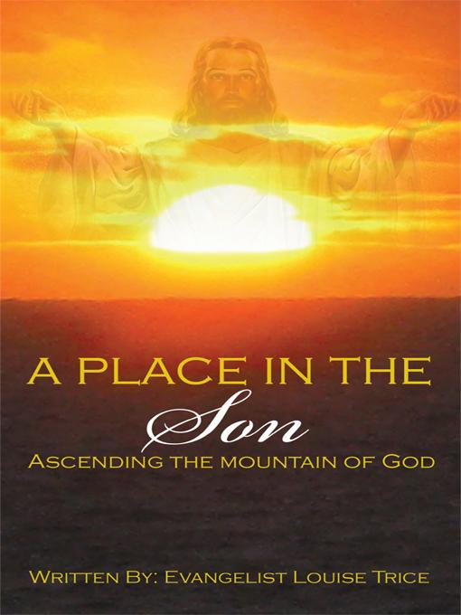 A Place in the Son: Ascending the Mountain of God EB9781462028061