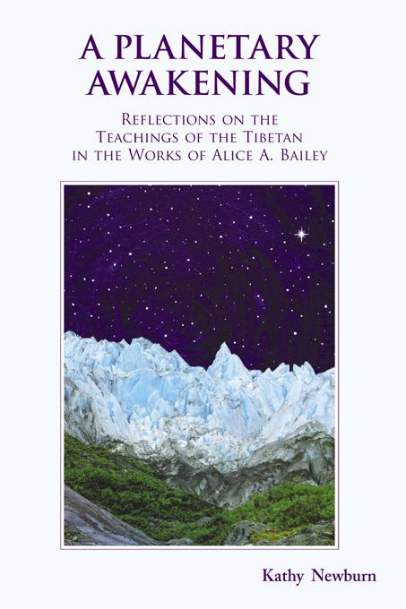 A Planetary Awakening: Reflections on the Teachings of the Tibetan in the Works of Alice A. Bailey EB9781577333074