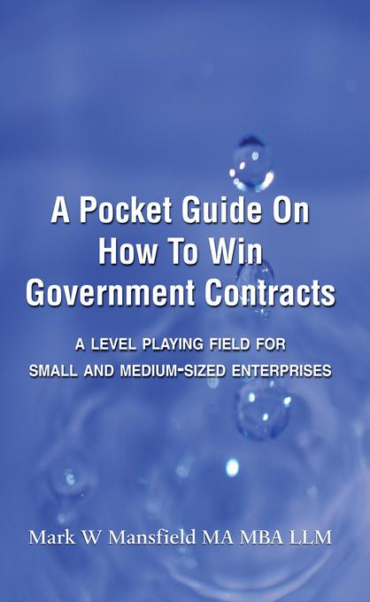 A Pocket Guide on How to Win Government Contracts EB9781781480069