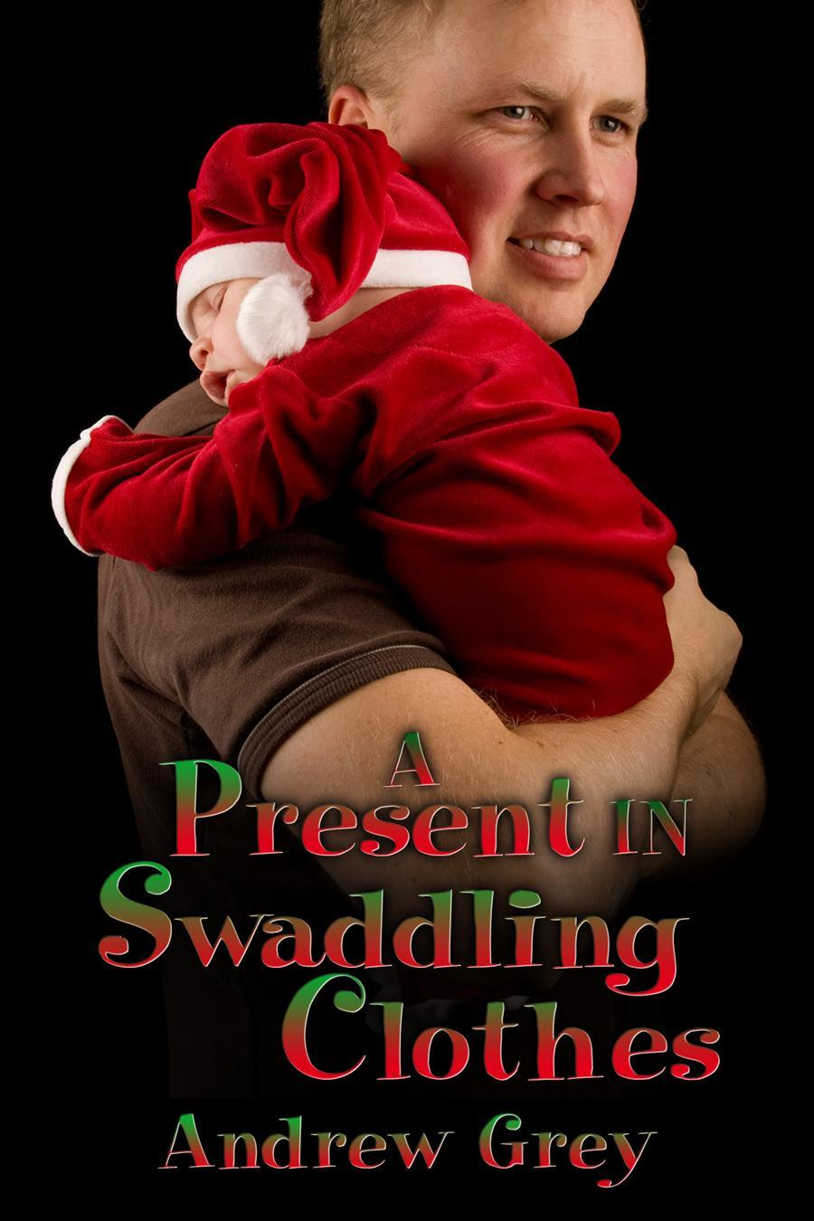 A Present in Swaddling Clothes EB9781613722831