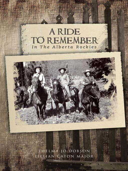 A RIDE TO REMEMBER: In The Alberta Rockies EB9781426970764