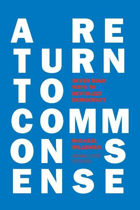 A Return to Common Sense: Seven Bold Ways to Revitalize Democracy EB9781402224812