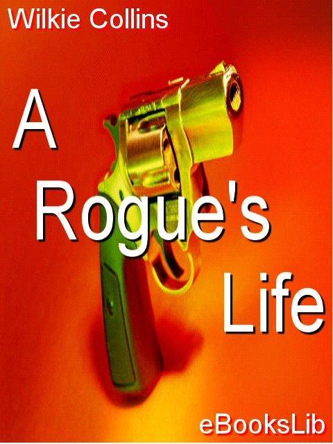 A Rogue's Life EB9781412170291