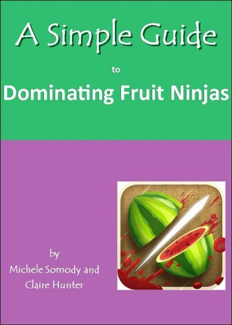 A Simple Guide to Dominating Fruit Ninjas