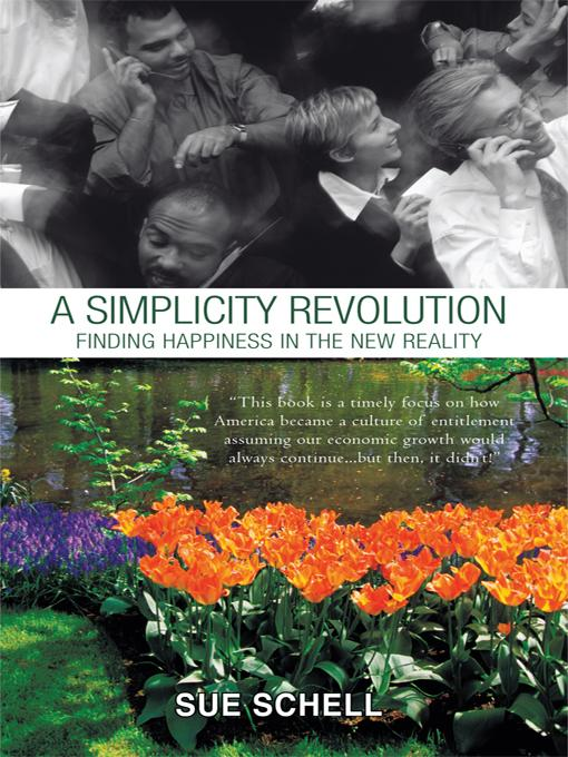 A Simplicity Revolution: Finding Happiness in the New Reality EB9781462023875