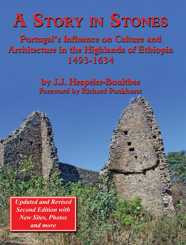 A Story in Stones: Portugal's Influence on Culture and Architecture in the Highlands of Ethiopia 1493-1634 (Updated & Revised 2nd Edition) EB9781926585994