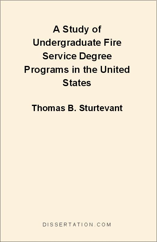 A Study of Undergraduate Fire Service Degree Programs in the United States EB9781599421308