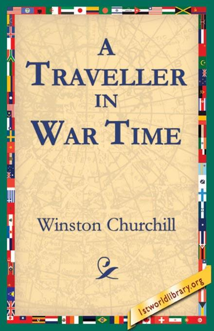 A Traveller In War Time EB9781595401809