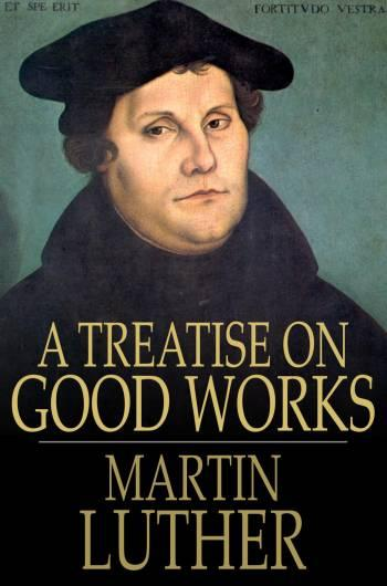 A Treatise on Good Works EB9781775416944